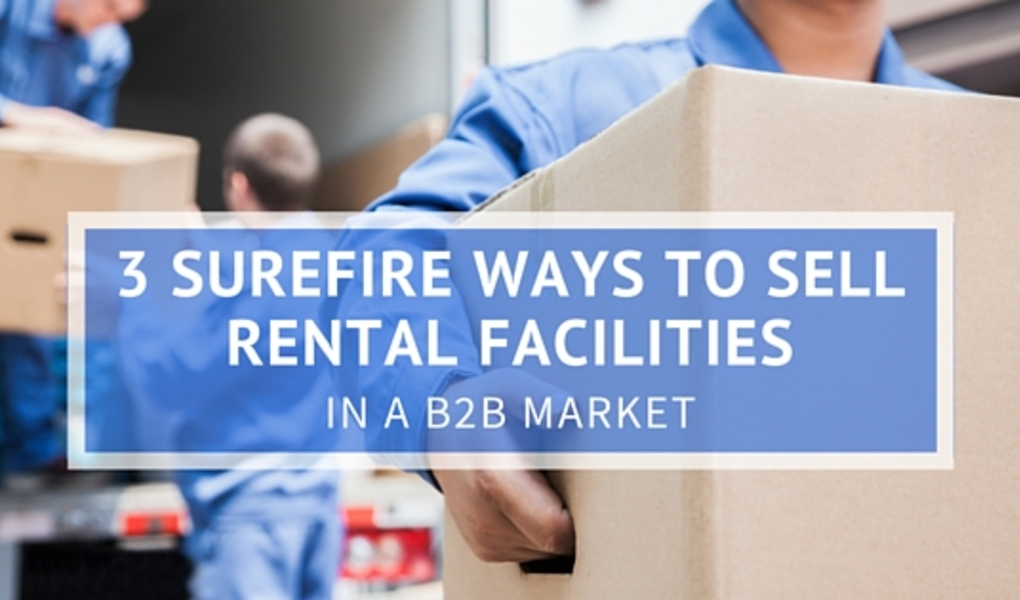 3 Surefire Ways to Sell Rental Facilities in a B2B Market