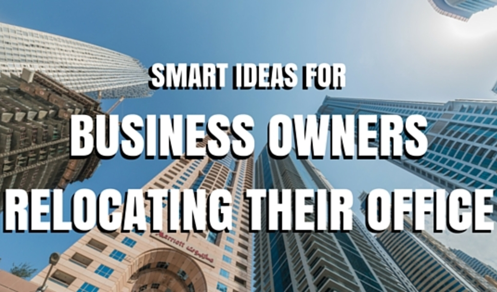 Smart Ideas for Business Owners Relocating their Office
