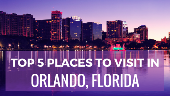 Top 5 Places To Visit In Orlando Florida Usselfstorage Blog